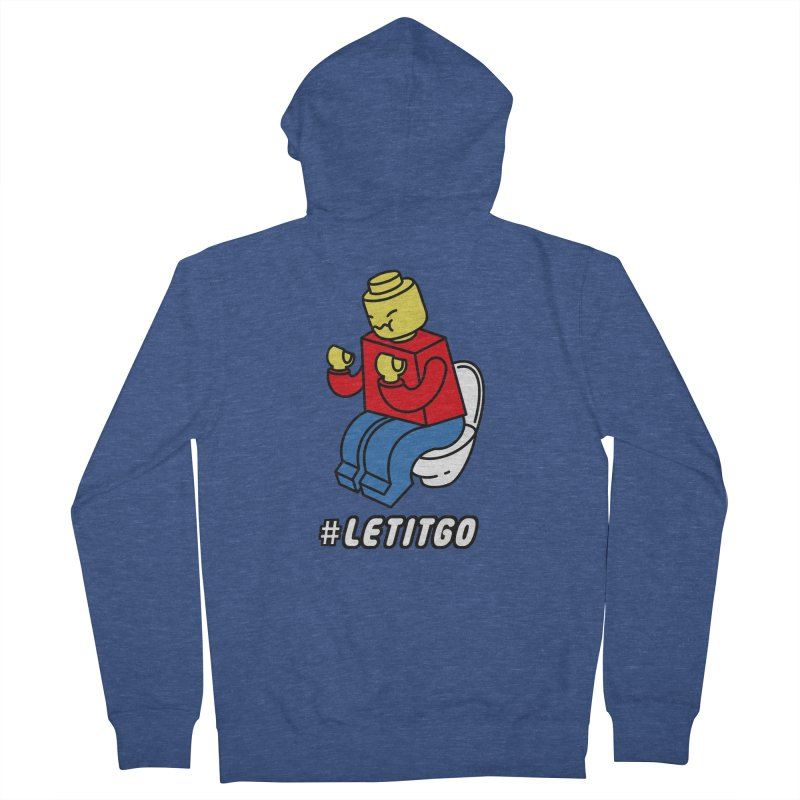 LEt it GO Women's French Terry Zip-Up Hoody by ilovedoodle's Artist Shop