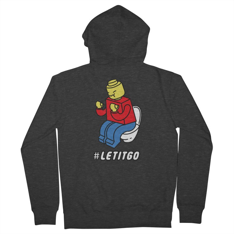 LEt it GO Men's French Terry Zip-Up Hoody by ilovedoodle's Artist Shop