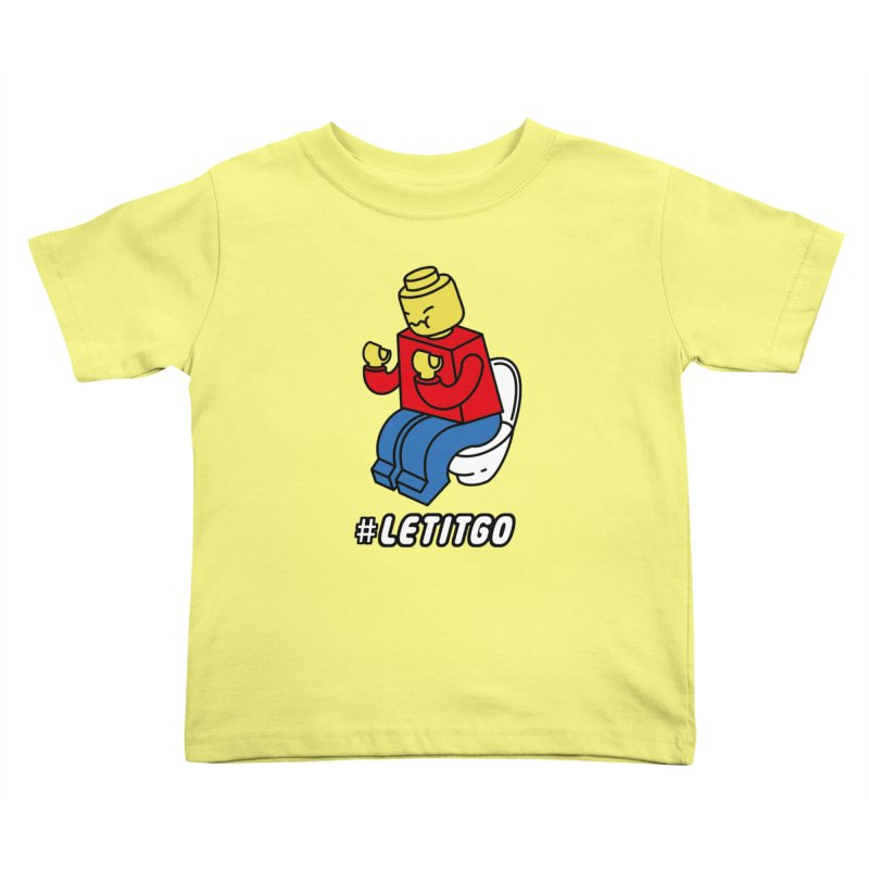 LEt it GO Kids Toddler T-Shirt by ilovedoodle's Artist Shop