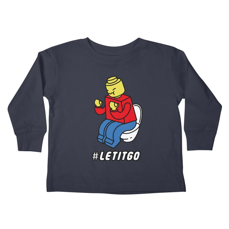 LEt it GO Kids Toddler Longsleeve T-Shirt by ilovedoodle's Artist Shop