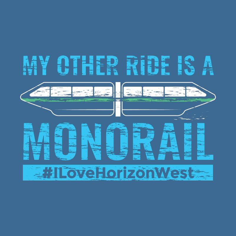 My Other Ride is a Monorail by #ILoveHorizonWest