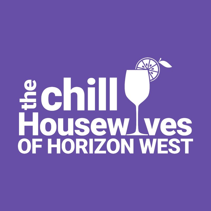 Chill Housewives of Horizon West by #ILoveHorizonWest