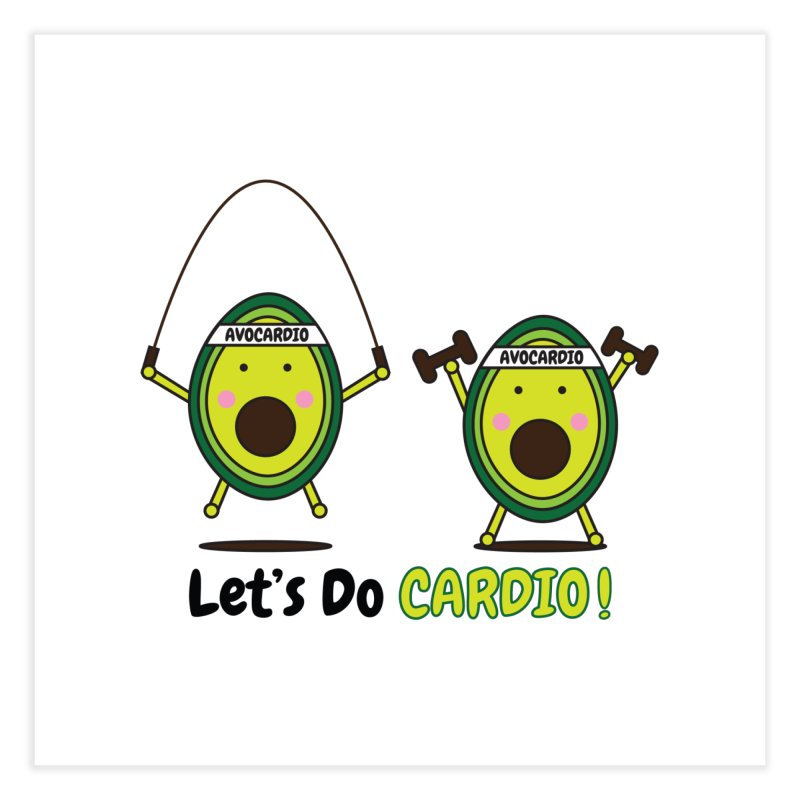 Let's Do Cardio! Home Fine Art Print by Avo G'day!