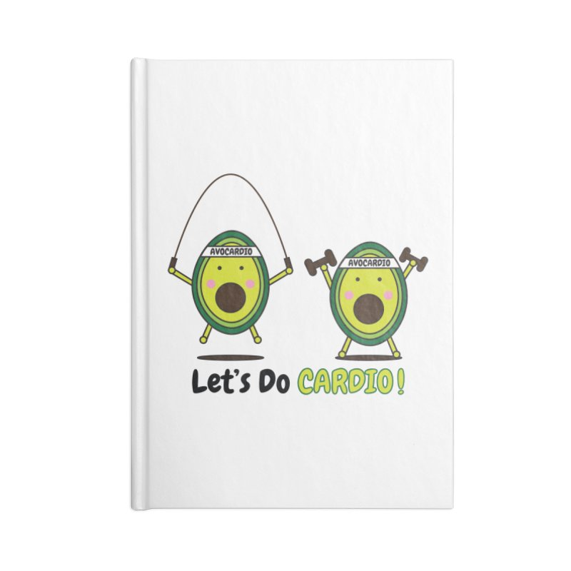Let's Do Cardio! Accessories Blank Journal Notebook by Avo G'day!