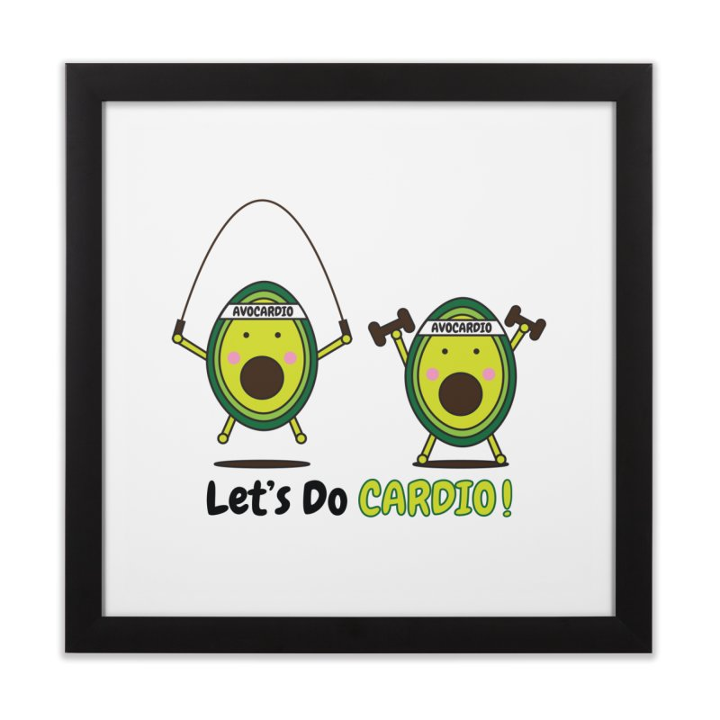 Let's Do Cardio! Home Framed Fine Art Print by Avo G'day!