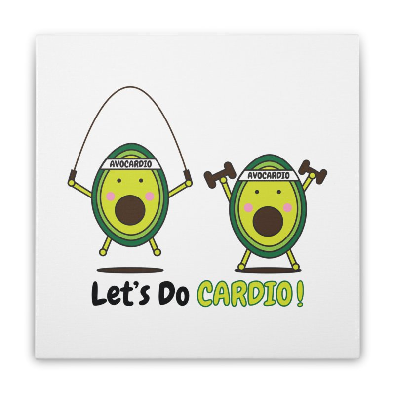 Let's Do Cardio! Home Stretched Canvas by Avo G'day!