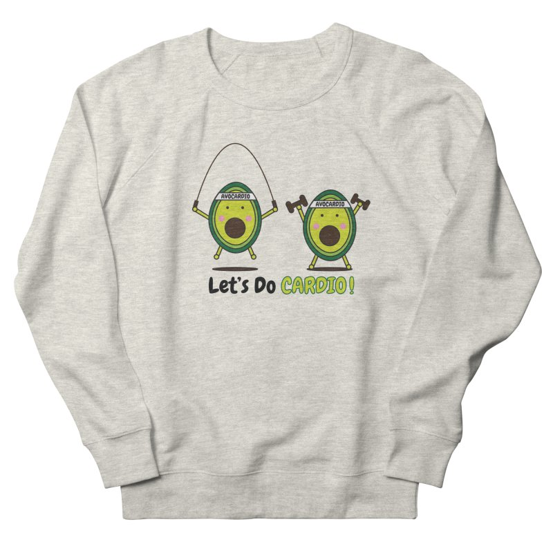Let's Do Cardio! Women's Sweatshirt by Avo G'day!