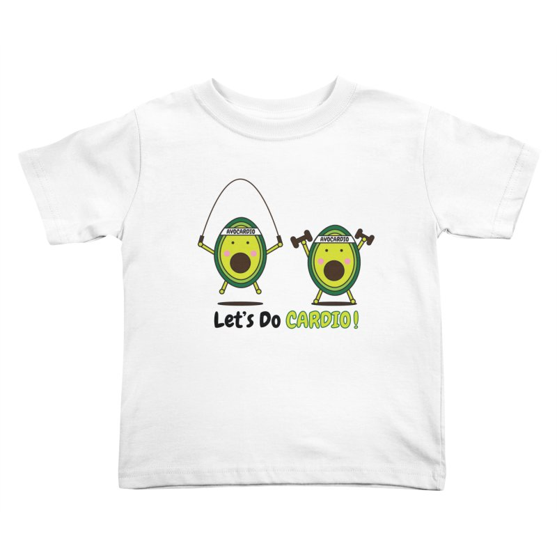 Let's Do Cardio! Kids Toddler T-Shirt by Avo G'day!