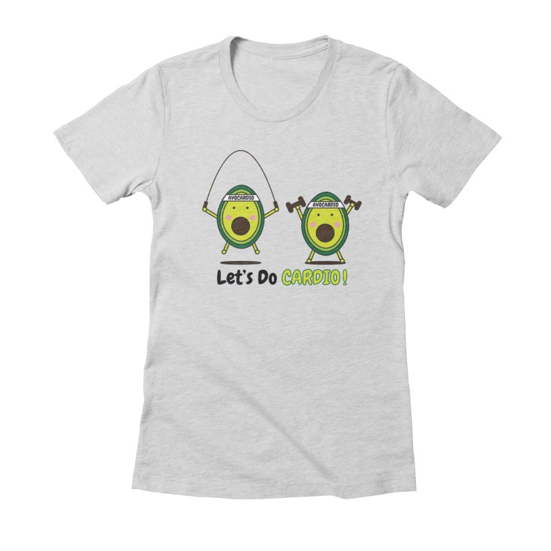 Let's Do Cardio! Women's Fitted T-Shirt by Avo G'day!