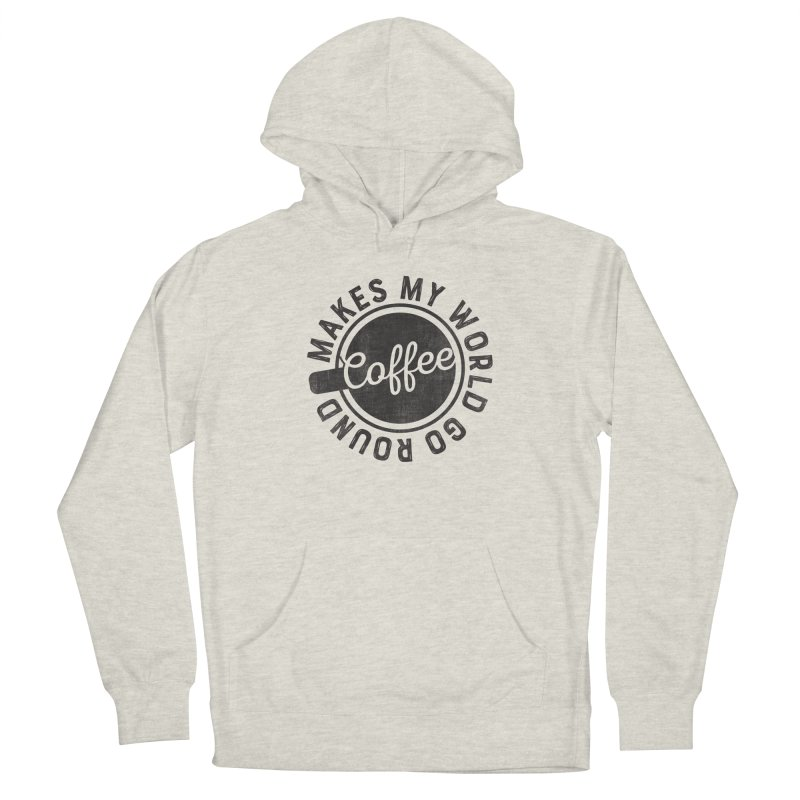 Coffee Makes My World Go Round - Black Men's Pullover Hoody by Avo G'day!