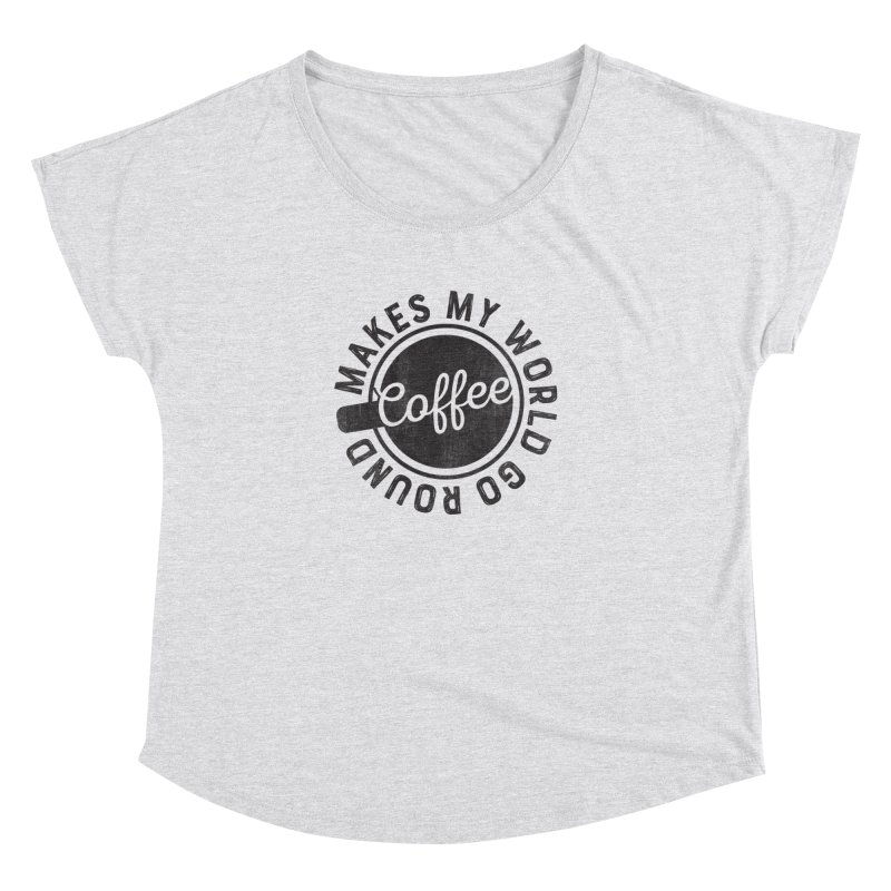 Coffee Makes My World Go Round - Black Women's Scoop Neck by Avo G'day!
