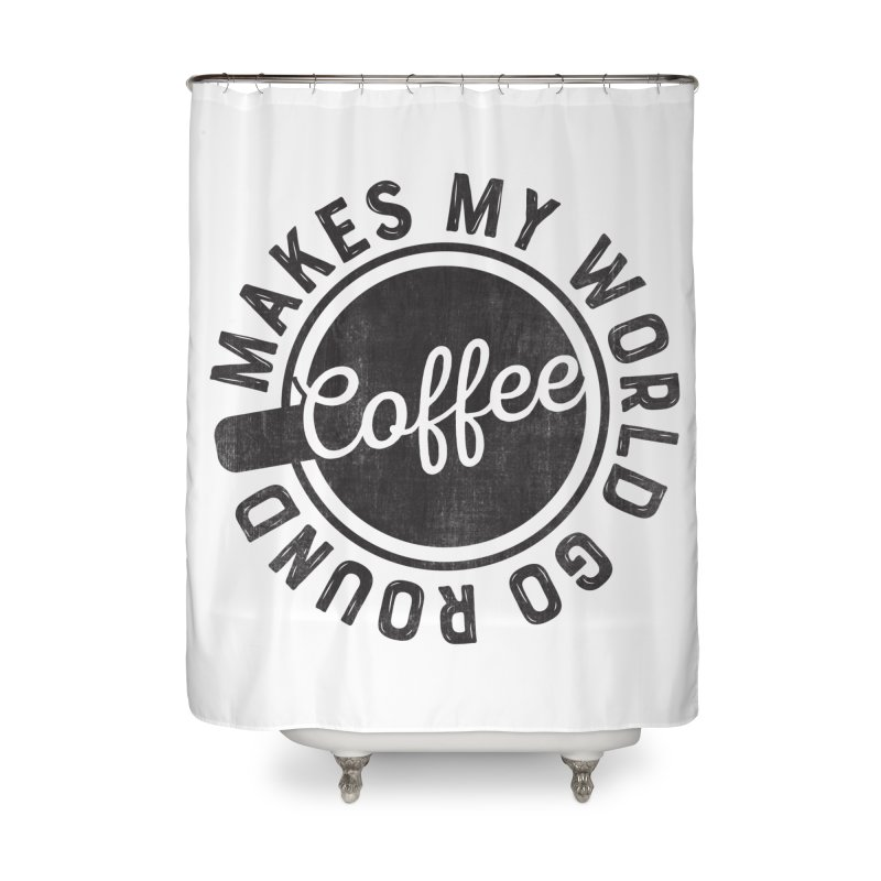 Coffee Makes My World Go Round - Black Home Shower Curtain by Avo G'day!