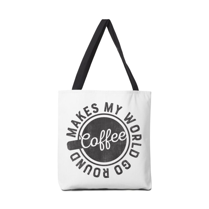 Coffee Makes My World Go Round - Black Accessories Tote Bag Bag by Avo G'day!