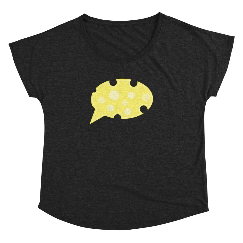 Say Cheese! Women's Dolman Scoop Neck by Avo G'day!