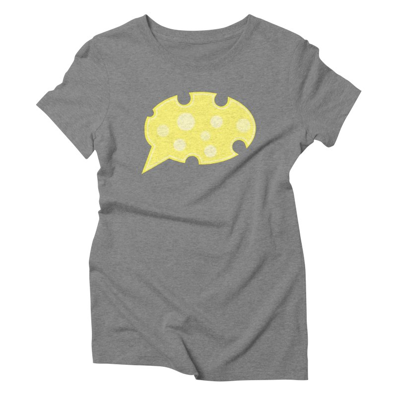 Say Cheese! Women's Triblend T-Shirt by Avo G'day!