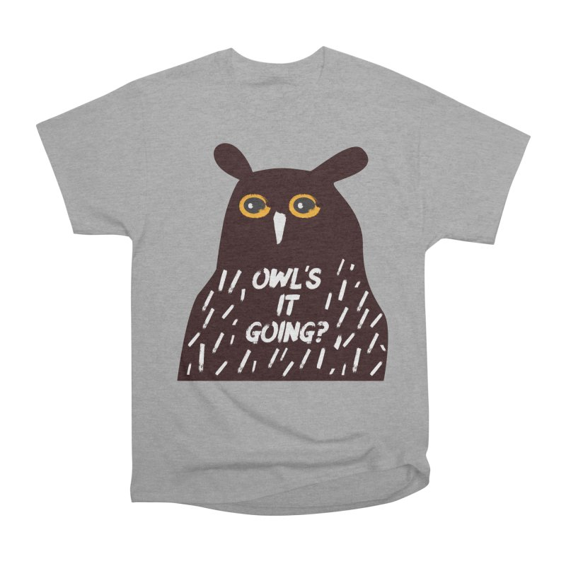 Owl's It Going? Women's Heavyweight Unisex T-Shirt by Avo G'day!