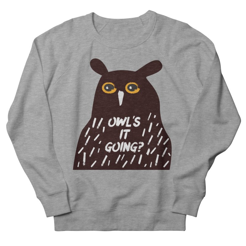Owl's It Going? Men's French Terry Sweatshirt by Avo G'day!