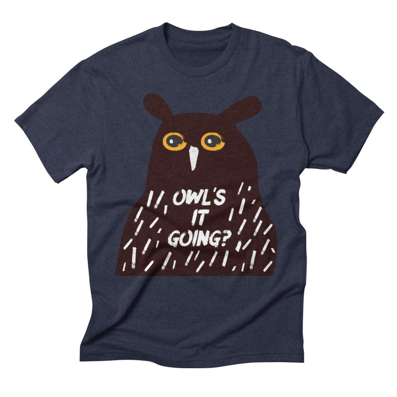 Owl's It Going? Men's Triblend T-Shirt by Avo G'day!