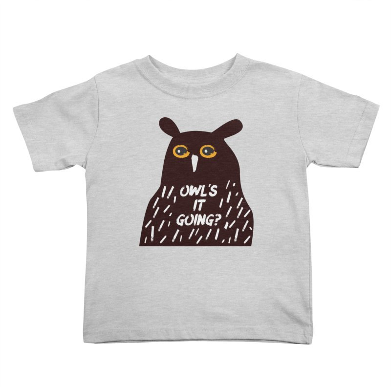 Owl's It Going? Kids Toddler T-Shirt by Avo G'day!