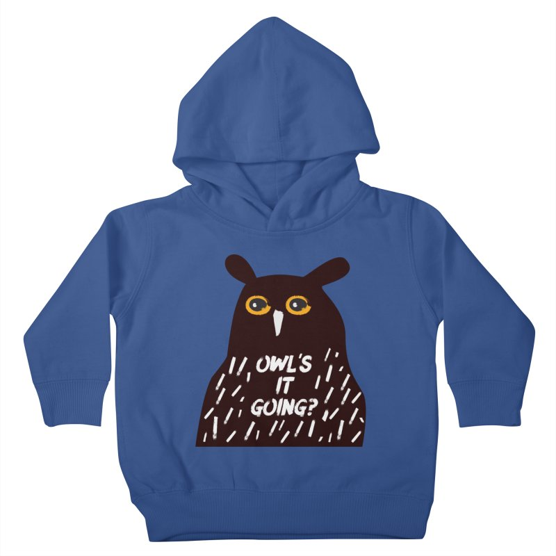 Owl's It Going? Kids Toddler Pullover Hoody by Avo G'day!