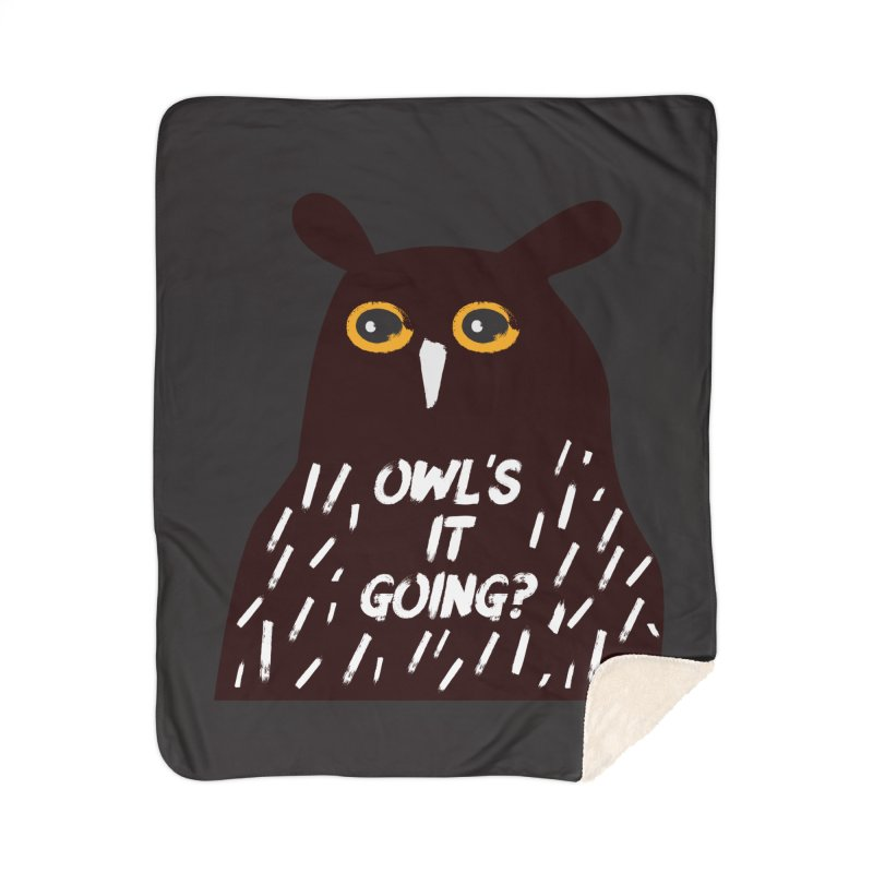 Owl's It Going? Home Sherpa Blanket Blanket by Avo G'day!