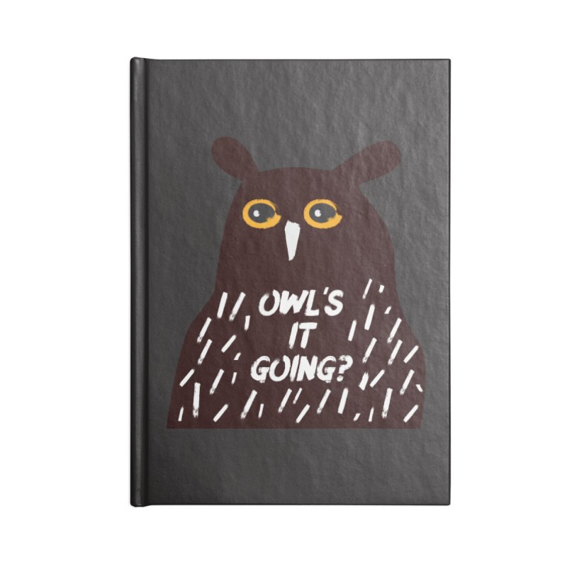 Owl's It Going? Accessories Lined Journal Notebook by Avo G'day!