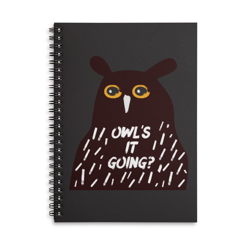 Owl's It Going? Accessories Lined Spiral Notebook by Avo G'day!