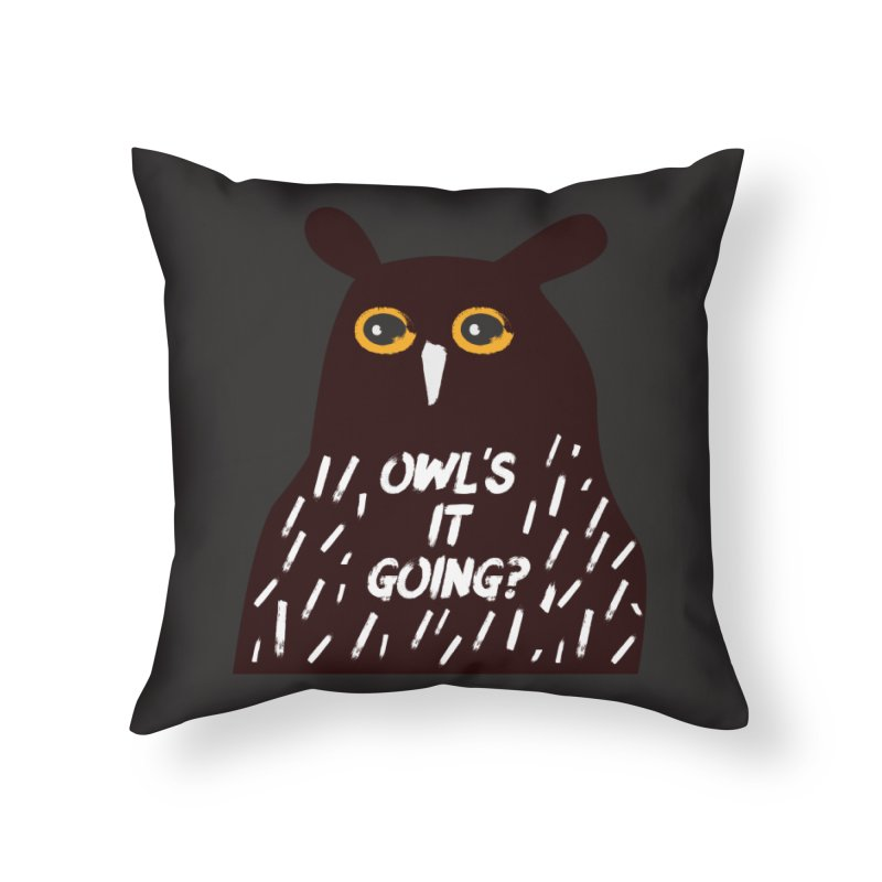 Owl's It Going? Home Throw Pillow by Avo G'day!