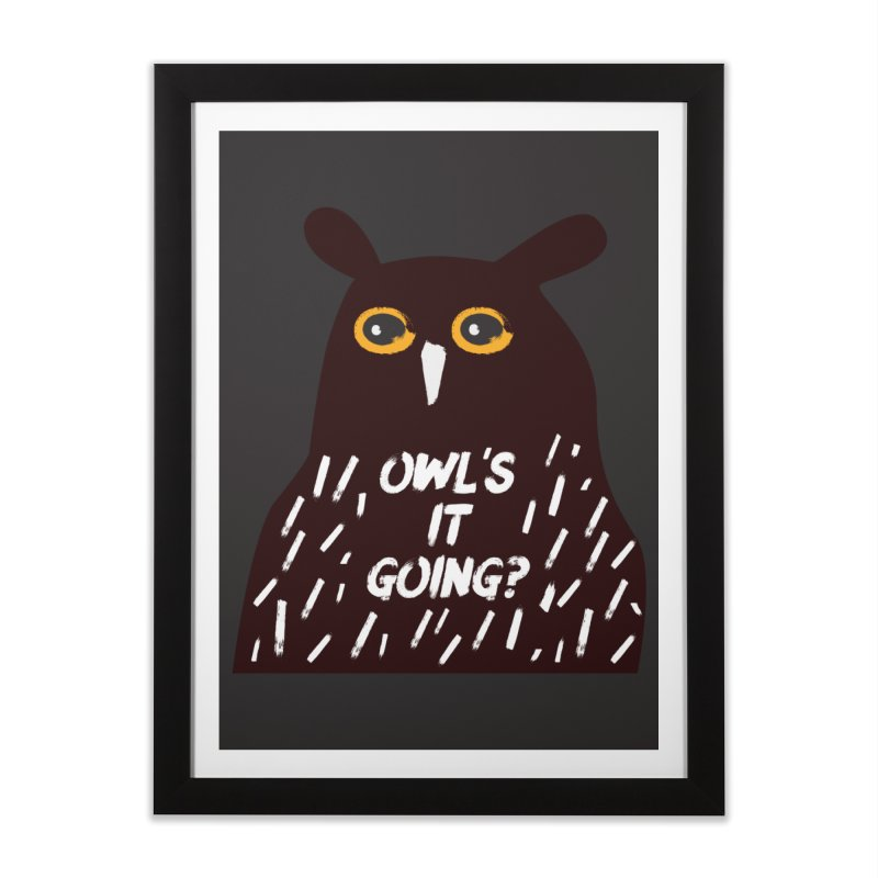 Owl's It Going? Home Framed Fine Art Print by Avo G'day!