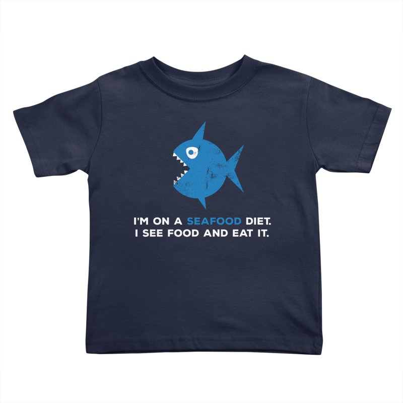 Seafood Diet Kids Toddler T-Shirt by Avo G'day!