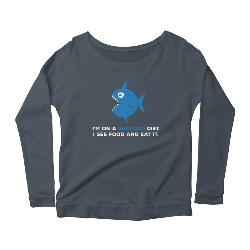 Seafood Diet Women's Scoop Neck Longsleeve T-Shirt by Avo G'day!