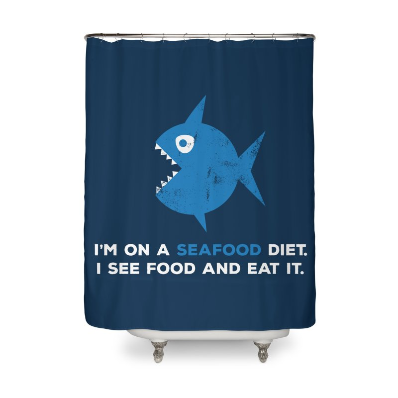 Seafood Diet Home Shower Curtain by Avo G'day!