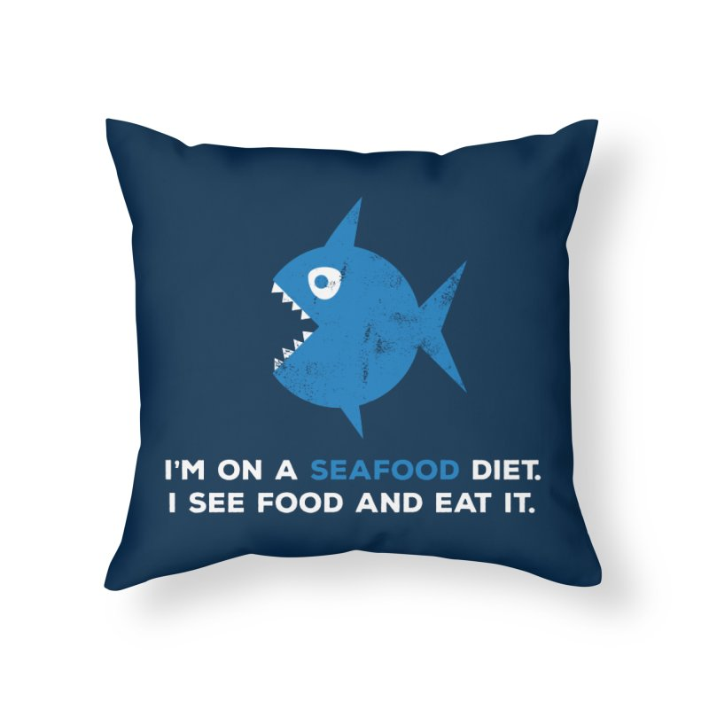 Seafood Diet Home Throw Pillow by Avo G'day!