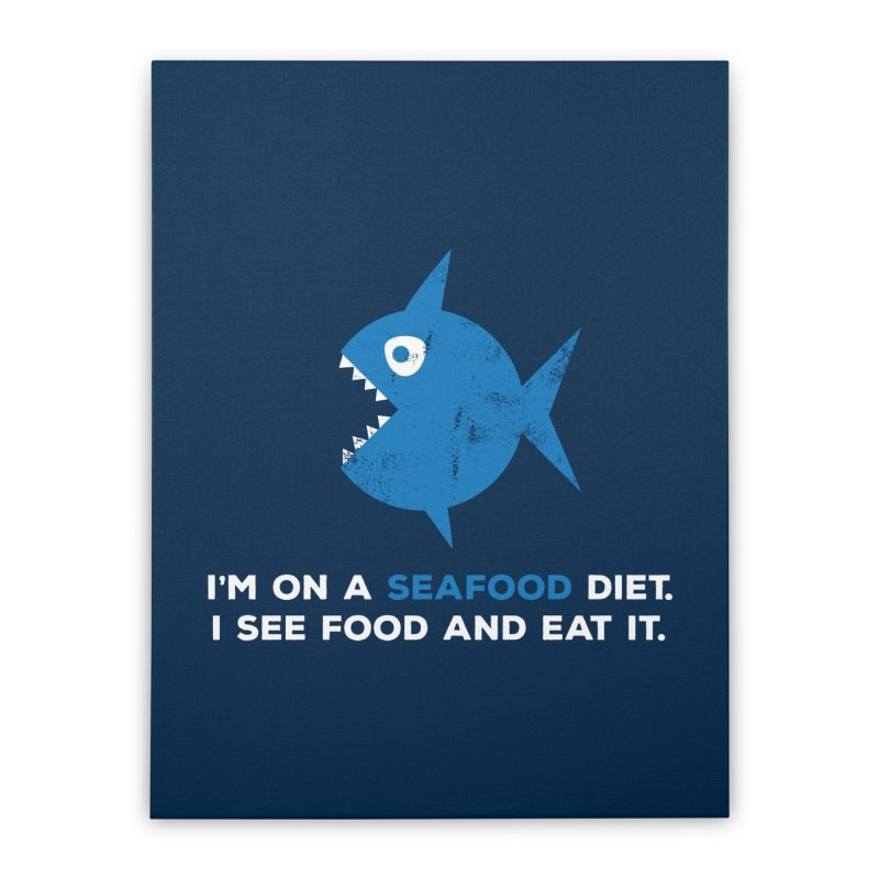 Seafood Diet Home Stretched Canvas by Avo G'day!