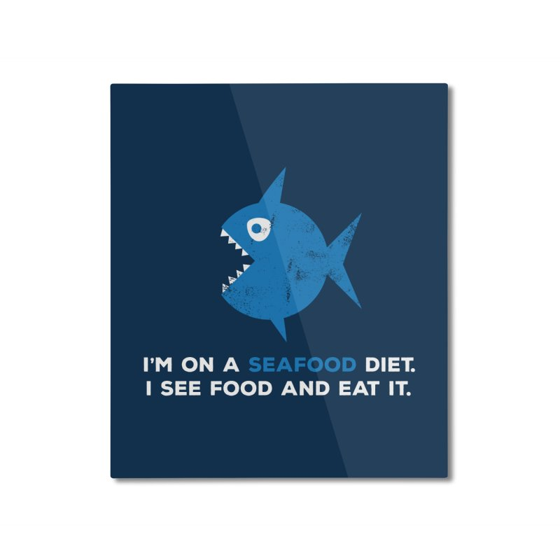 Seafood Diet Home Mounted Aluminum Print by Avo G'day!