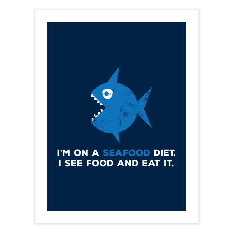 Seafood Diet Home Fine Art Print by Avo G'day!