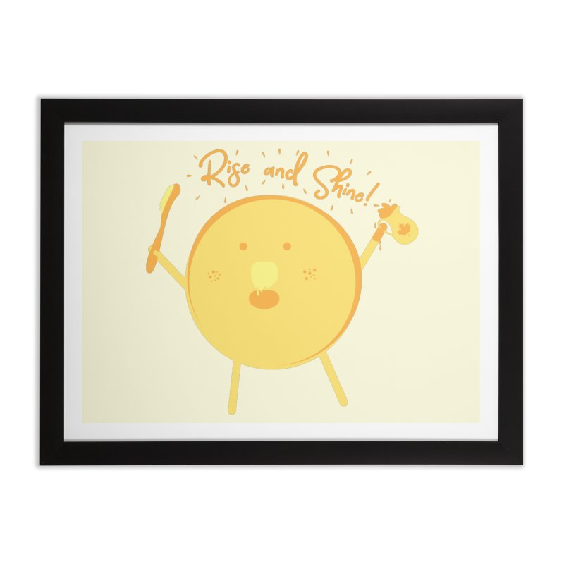 Rise and Shine! Home Framed Fine Art Print by Avo G'day!