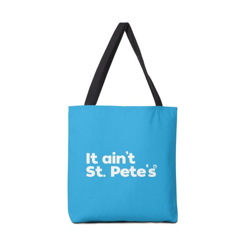 It Ain't St. Pete's in Tote Bag by I Love the Burg Swag