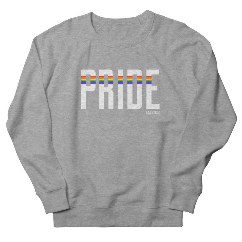 PRIDE | ILTB Pride Collection 2019 Women's French Terry Sweatshirt by I Love the Burg Swag