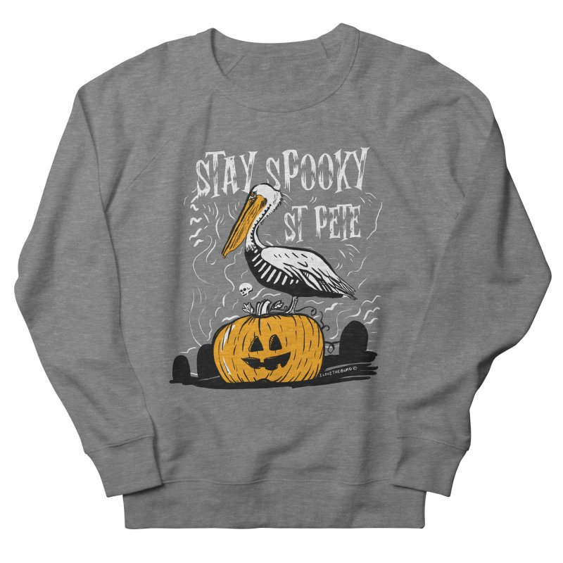 Stay Spooky St. Pete Men's French Terry Sweatshirt by I Love the Burg Swag