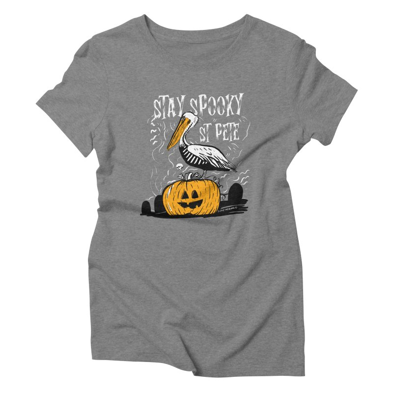 Stay Spooky St. Pete Women's Triblend T-Shirt by I Love the Burg Swag