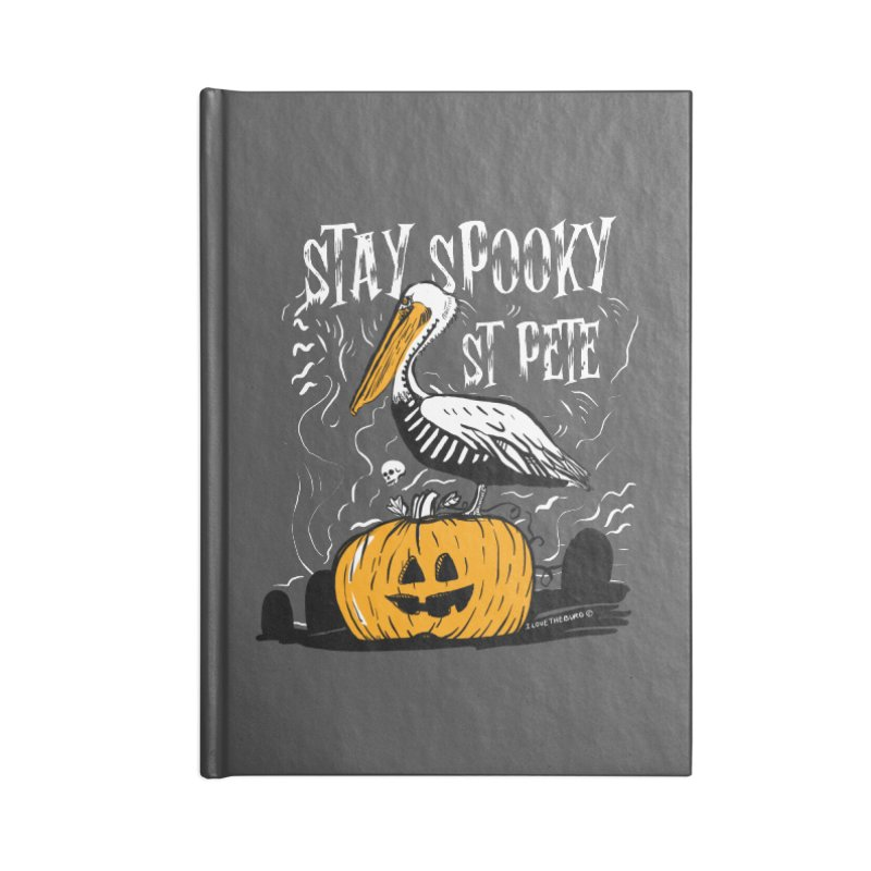 Stay Spooky St. Pete Accessories Lined Journal Notebook by I Love the Burg Swag