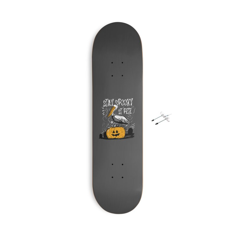 Stay Spooky St. Pete Accessories Skateboard by I Love the Burg Swag