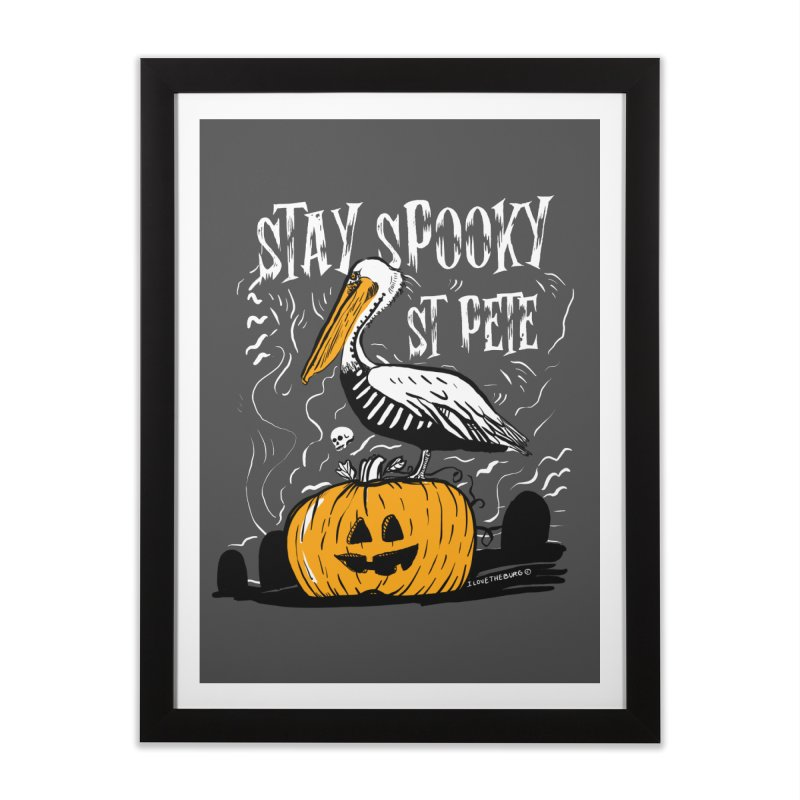 Stay Spooky St. Pete Home Framed Fine Art Print by I Love the Burg Swag