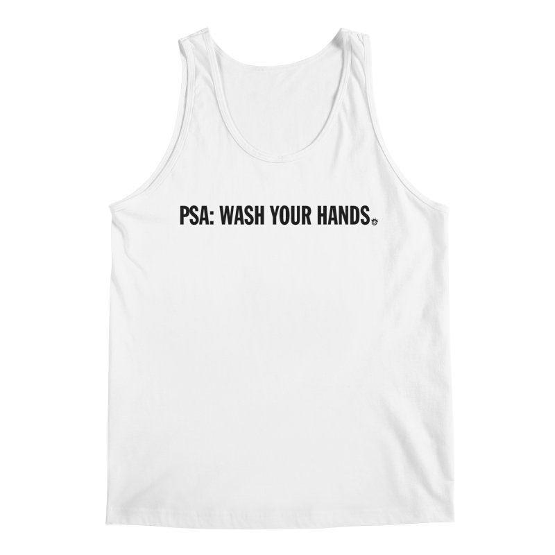 PSA: Wash Your Hands Men's Regular Tank by I Love the Burg Swag