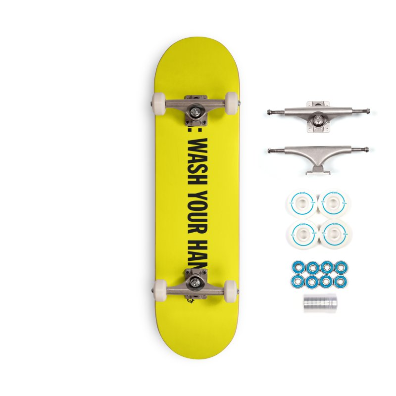 PSA: Wash Your Hands Accessories Skateboard by I Love the Burg Swag