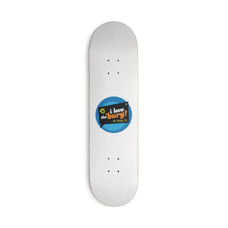I Love the Burg | THE OG Accessories Deck Only Skateboard by I Love the Burg Swag