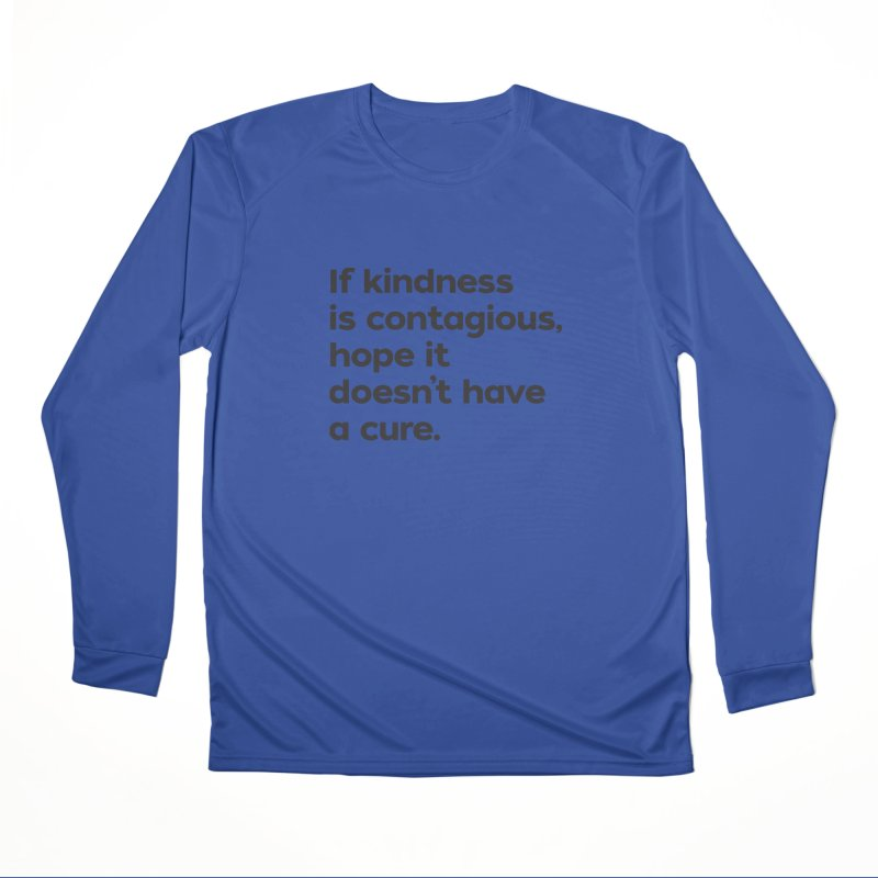 If Kindness is Contagious Loose Fit - All Gender Longsleeve T-Shirt by I Love the Burg Swag