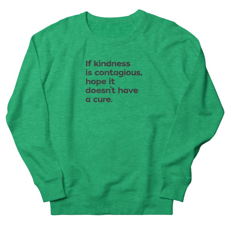 If Kindness is Contagious Fitted - All Gender Sweatshirt by I Love the Burg Swag