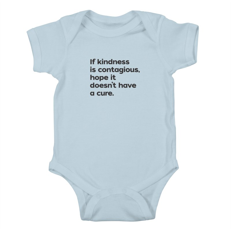 If Kindness is Contagious Kids Baby Bodysuit by I Love the Burg Swag